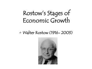 Walter Rostow (1916- 2003)