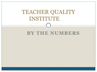 TEACHER QUALITY INSTITUTE