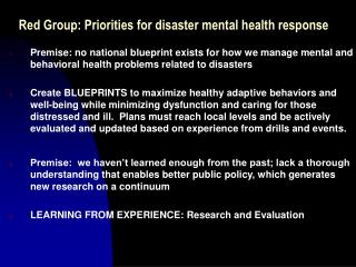 Red Group: Priorities for disaster mental health response