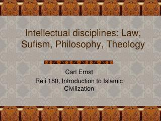 Intellectual disciplines: Law, Sufism, Philosophy, Theology
