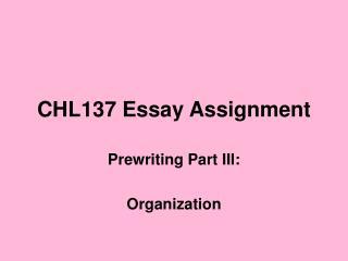 CHL137 Essay Assignment