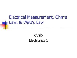 Electrical Measurement, Ohm�s Law, & Watt�s Law