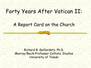 Forty Years After Vatican II: A Report Card on the Church