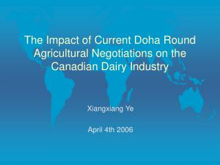 The Impact of Current Doha Round Agricultural Negotiations on the Canadian Dairy Industry