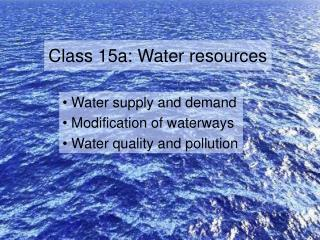 Class 15a: Water resources