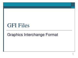 GFI Files