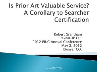 Is Prior Art Valuable Service?  A Corollary to Searcher Certification