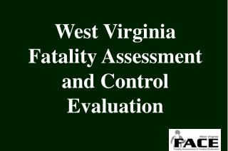 West Virginia Fatality Assessment and Control Evaluation