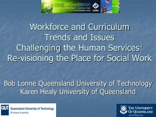 Bob Lonne Queensland University of Technology  Karen Healy University of Queensland