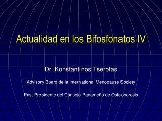 Actualidad en los  Bifosfonatos  IV
