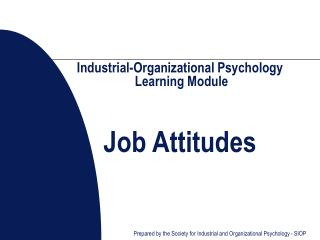 Industrial-Organizational Psychology  Learning Module Job Attitudes