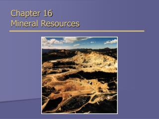 Chapter 16 Mineral Resources