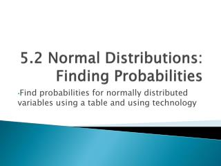 5.2 Normal Distributions: Finding Probabilities