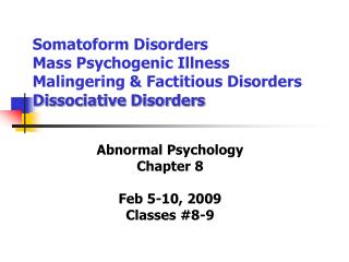 Abnormal Psychology Chapter 8 Feb 5-10, 2009 Classes #8-9