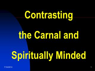 Contrasting the Carnal and Spiritually Minded
