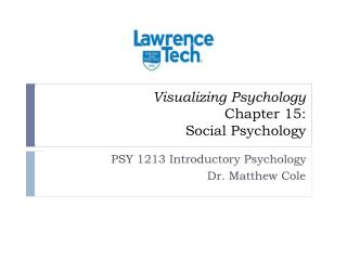 Visualizing Psychology Chapter 15:  Social Psychology