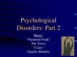 Psychological Disorders: Part 2