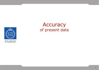 Accuracy  of present data