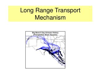 Long Range Transport Mechanism
