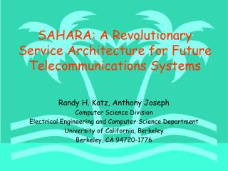SAHARA: A Revolutionary Service Architecture for Future Telecommunications Systems