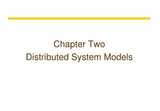Chapter Two Distributed System Models