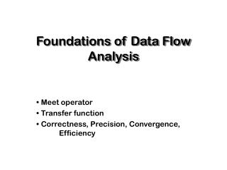 Foundations of Data Flow Analysis