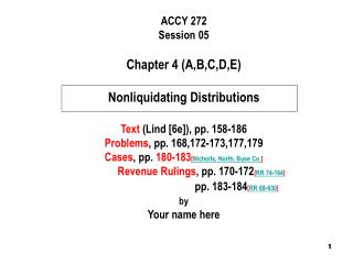 ACCY 272 Session 05 Chapter 4 (A,B,C,D,E) Nonliquidating Distributions