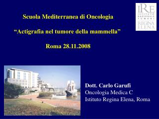 Dott. Carlo Garufi  Oncologia Medica C Istituto Regina Elena, Roma
