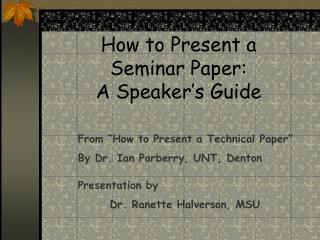 How to Present a  Seminar Paper: A Speaker's Guide
