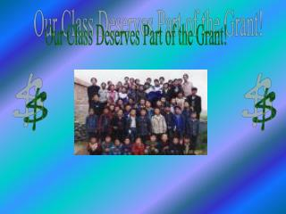 Our Class Deserves Part of the Grant!