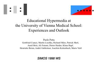 Educational Hypermedia at the University of Vienna Medical School: Experiences and Outlook