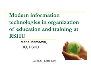 Modern information technologies in organization of education and training at RSHU