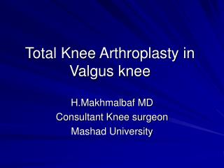 Total Knee Arthroplasty in Valgus knee
