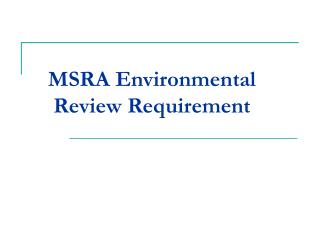 MSRA Environmental Review Requirement