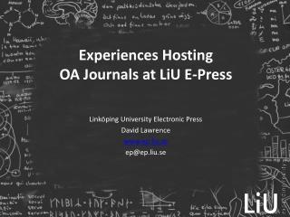 Experiences Hosting  OA Journals at LiU E-Press