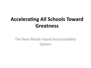 Accelerating All Schools Toward Greatness