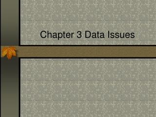 Chapter 3 Data Issues