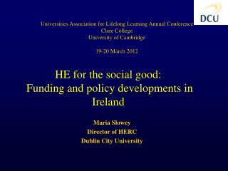 Maria Slowey Director of HERC Dublin City University