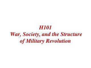 H101  War, Society, and the Structure of Military Revolution