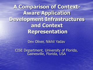 A Comparison of Context-Aware Application  Development Infrastructures and Context  Representation