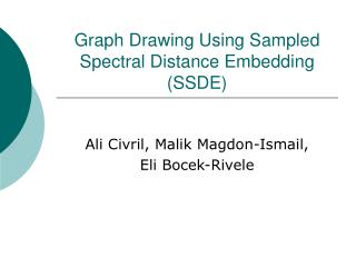 Graph Drawing Using Sampled Spectral Distance Embedding (SSDE)