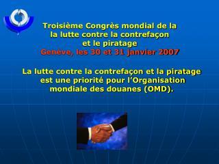 Troisième Congrès mondial de la la lutte contre la contrefaçon  et le piratage