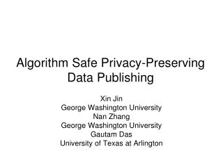 Algorithm Safe Privacy-Preserving Data Publishing