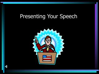 Presenting Your Speech