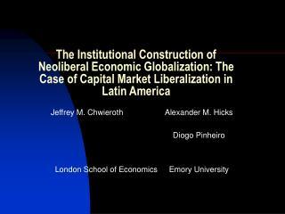 Jeffrey M. Chwieroth Alexander M. Hicks Diogo Pinheiro