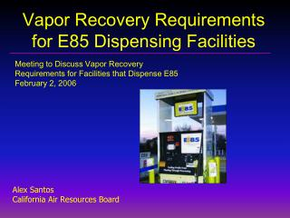 Vapor Recovery Requirements for E85 Dispensing Facilities