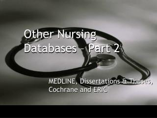 Other Nursing Databases – Part 2