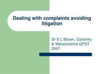 Dealing with complaints avoiding litigation