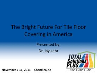 The Bright Future For Tile Floor Covering in America