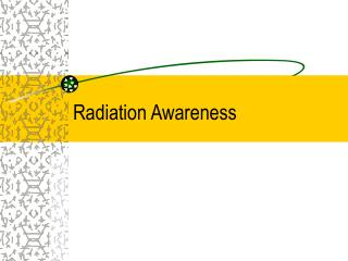 Radiation Awareness